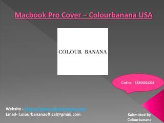 Macbook Pro Cover @ Colourbanana USA