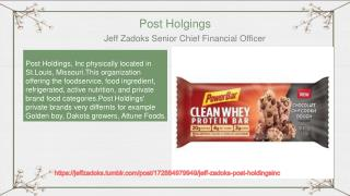 Jeff Zadols Senior Chief Financial Officer in Post Holdings