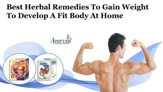 Best Herbal Remedies to Gain Weight to Develop a Fit Body at Home