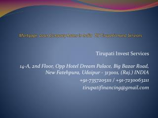 Mortgage  Loan Company Rates in India  TIS Tirupati Invest Services