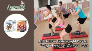 Best Diet for Underweight People, Weight Enhancer Workout, Yoga