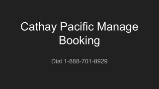 Cathay Pacific Manage Booking | 1-888-701-8929 | Reservation Number