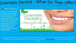 Cosmetic Dentist - What Do They Offer