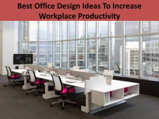 Best Office Design Ideas To Increase Workplace Productivity