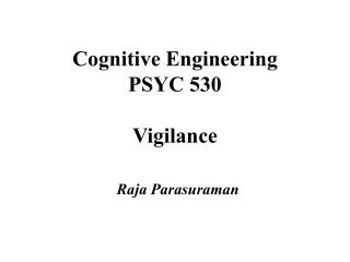Cognitive Engineering PSYC 530 Vigilance
