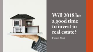 Will 2018 be a good time to invest in real estate?