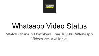 Whatsapp Video Status 30seconds Download