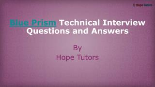 Blue Prism Technical Interview Questions and Answers | Hope Tutors