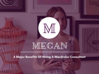 6 Major Benefits Of Hiring A Wardrobe Consultant