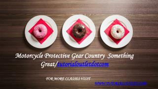 Motorcycle Protective Gear Country Something Great /tutorialoutletdotcom