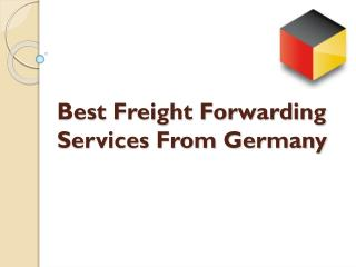 Best Freight Forwarding Services From Germany