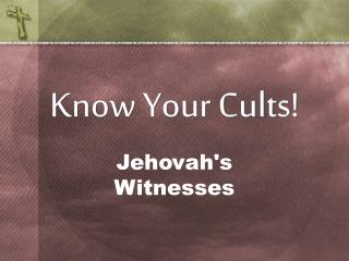 Know Your Cults!