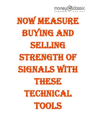 Now Measure Buying And Selling Strength Of Signals With These Technical Tools