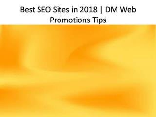 Best SEO Sites in 2018 | DM Web Promotions Tips