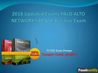 2018 Updated Exams PALO ALTO NETWORKS PCNSE Practice Exam