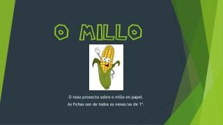 O millo