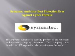 Symantec antivirus best protection ever against cyber threats!