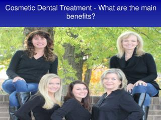 Cosmetic Dental Treatment - What are the main benefits?