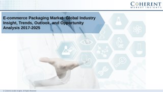 E-commerce Packaging Market - Global Industry Insights, and Forecast till 2025