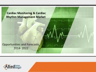 Next Wave in Cardiac Monitoring and Cardiac Rhythm Management Market