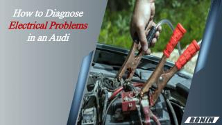 How to Diagnose Electrical Problems in an Audi