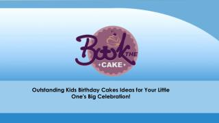 Outstanding Kids Birthday Cakes Ideas for Your Little One's Big Celebration!