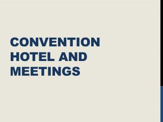 Convention Hotel and meetings
