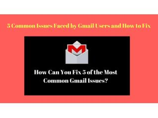 5 Common Issues Faced by Gmail Users and How to Fix