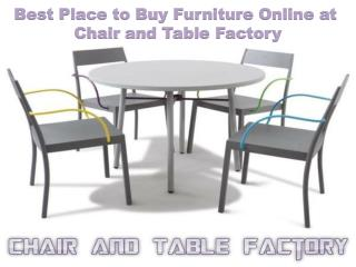 Ppt Best Place To Buy Furniture Online At Chair And Table Factory