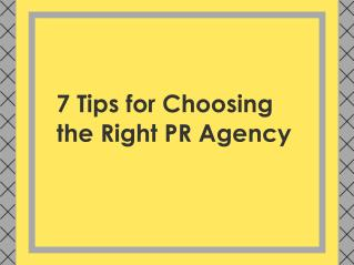 7 Tips for Choosing The Right PR Agency