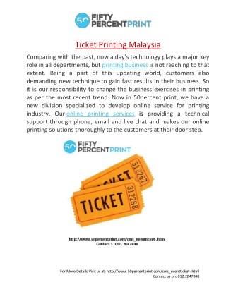 Ticket Printing malaysia  Event Ticket Printing 50Percent Print