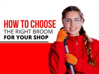 How to Choose the Right Broom for Your Shop