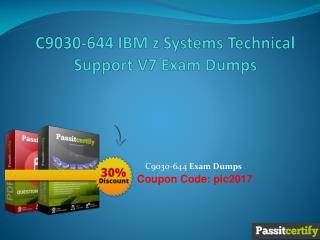 C9030-644 IBM z Systems Technical Support V7 Exam Dumps