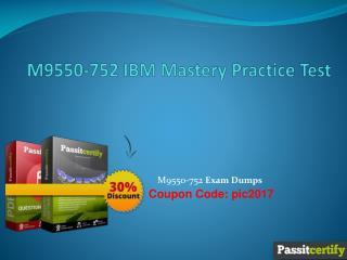 M9550-752 IBM Mastery Practice Test