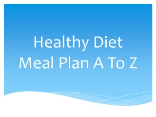 Healthy Diet Meal Plan A To Z
