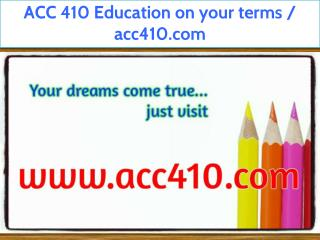 ACC 410 Education on your terms / acc410.com