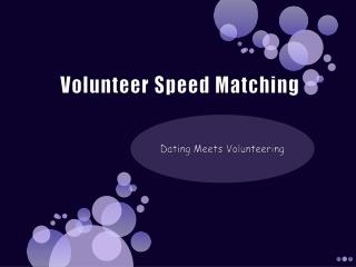 Volunteer Speed Matching