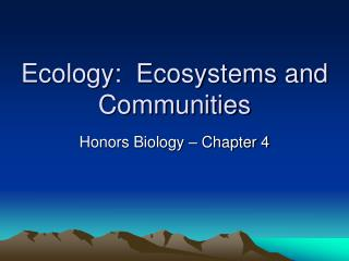 Ecology:  Ecosystems and Communities