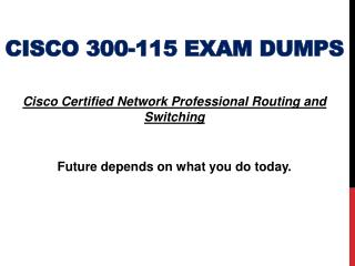 Latest Dumps for Cisco 300-115 Exam with 100% Passing Guarantee with New and Official Examsprepare Dumps