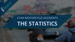 Utah Motorcycle Accidents The Statistics