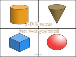 3D Shapes are Everywhere