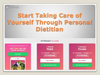 Start Taking Care of Yourself Through Personal Dietitians