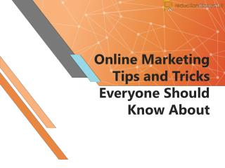 Online Marketing Tips and Tricks Everyone Should Know About