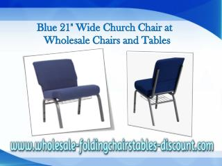 Blue 21 Inches Wide Church Chair at Wholesale Chairs and Tables