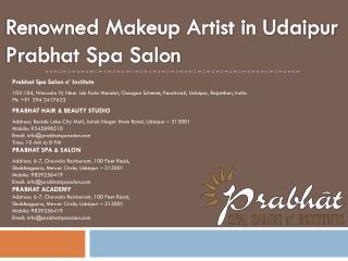 Renowned Makeup Artist in Udaipur Prabhat Spa Salon