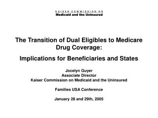 The Transition of Dual Eligibles to Medicare Drug Coverage: Implications for Beneficiaries and States