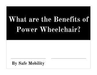 What are the Benefits of Power Wheelchair?