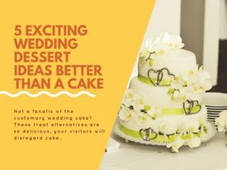 5 Exciting Wedding Dessert Ideas Better Than a Cake
