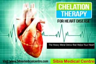 Chelation therapy for Heart Disease - Sibia medical centre