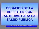 DESAFIOS DE LA HEPERTENSI N ARTERIAL PARA LA SALUD P BLICA